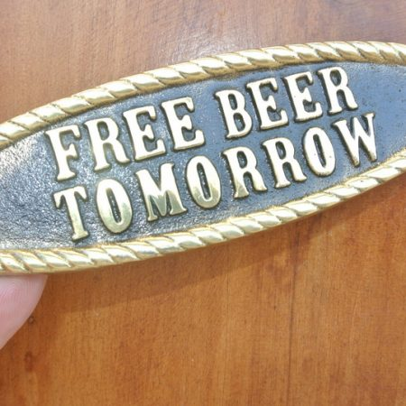 Beer gift man cave sign free beer TOMORROW gift idea home brew, brass wall sign office gift idea cast heavy brass hand made